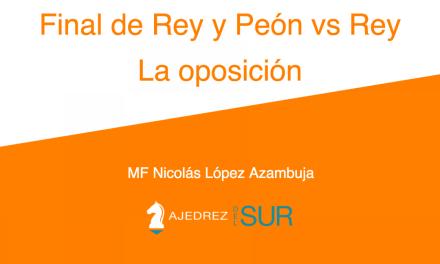 Final de Rey y Peón vs  Rey – La oposición