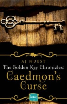 The Golden Key Chronicles - Book 3 - Caedmon's Curse by AJ Nuest