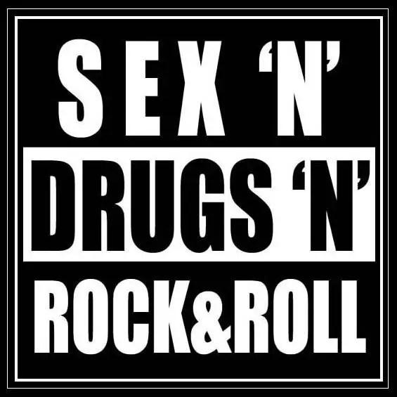 Sex drug rock n roll