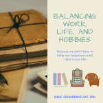 Balancing Work, Life, and Hobbies
