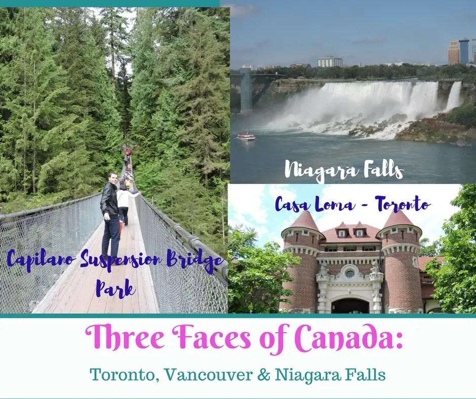 Three Faces of Canada: Niagara Falls, Toronto, and Vancouver
