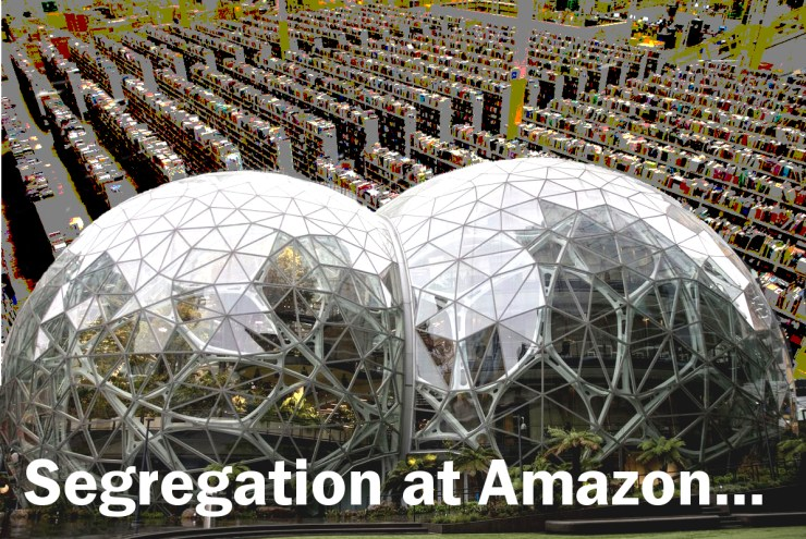 Segregation at Amazon...
