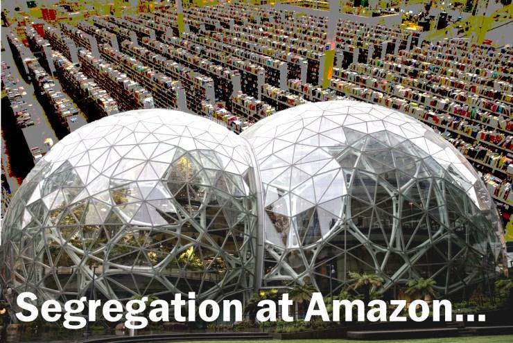 Segregation at Amazon...