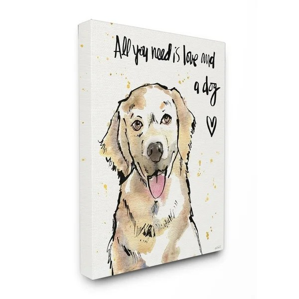 Download Shop All You Need is Love and a Dog Stretched Canvas Wall ...