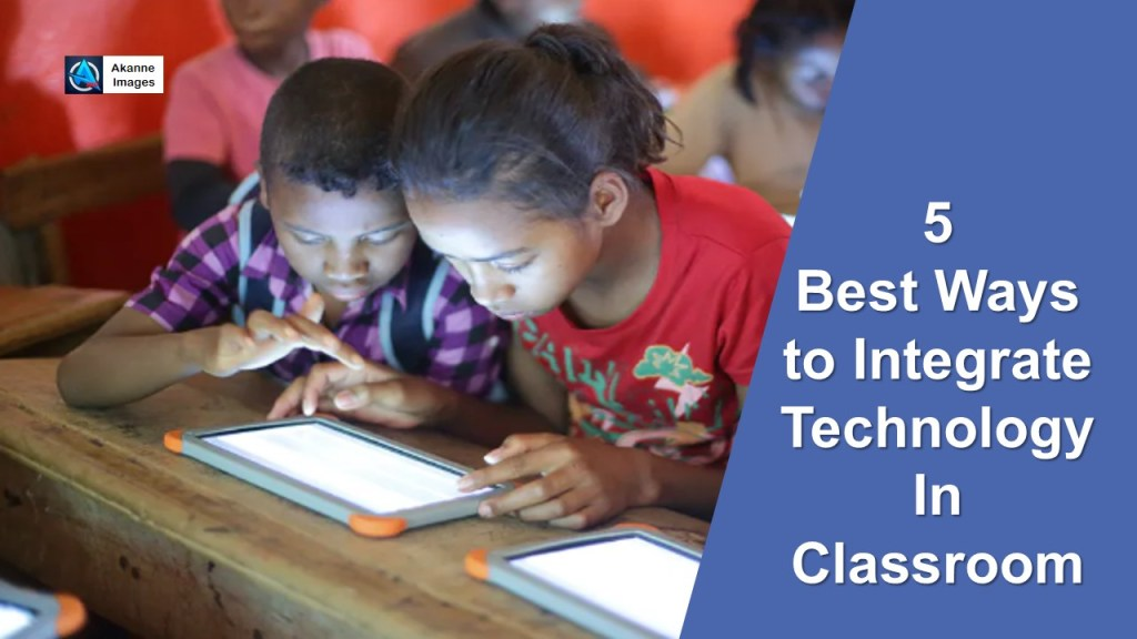 Integrate Technology in Classroom