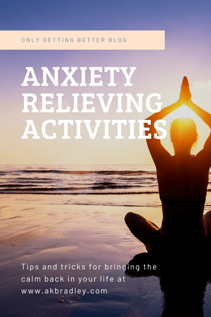 Anxiety Relieving Activities Which Actually Work
