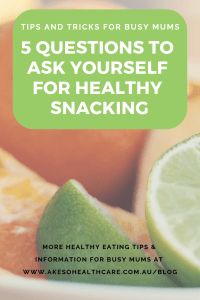 5 questions to ask yourself for healthy snacking