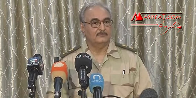 اخبار اللواء خليفة حفتر في ليبيا