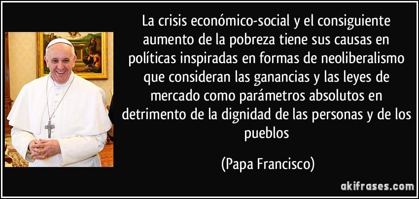 Resultado de imagen para papa francisco neoliberalismo