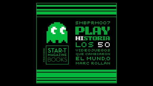 Play Historia: Los 50 videojuegos que cambiaron el mundo