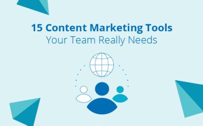 15 outils de marketing de contenu dont votre équipe a vraiment besoin !