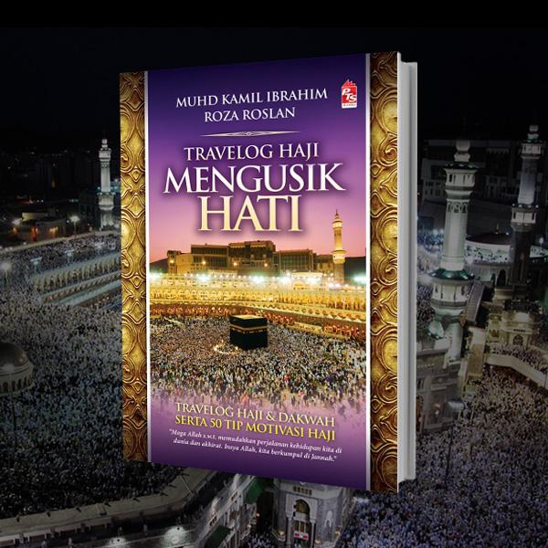 Travelog Haji Mengusik Hati: Kompilasi Motivasi Haji