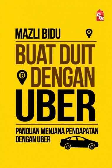 Buat Duit dengan Uber oleh Mazli Bidu