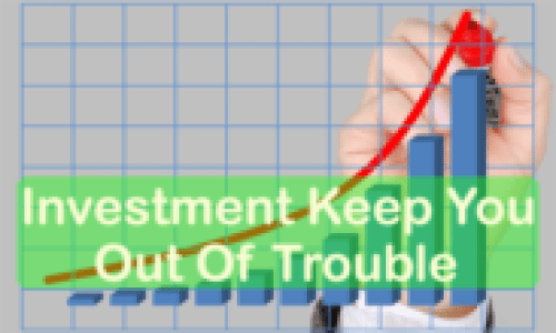 How Investments Can Keep You Out Of Trouble