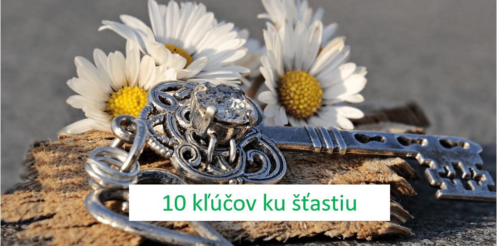 10 kľúčov ku šťastiu.