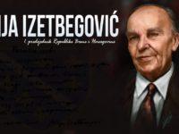 Alija Izetbegović – ponos bošnjačkog naroda