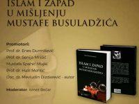 """Poziv na sarajevsku promociju knjige """"Islam i Zapad u mišljenju Mustafe Busuladžića"""""""
