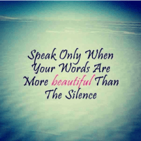 be mindful of your words