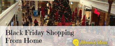 Akram's Ideas Black Friday Shopping