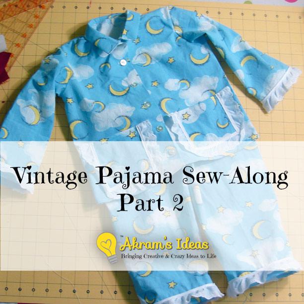 Akram's Ideas : Vintage Pajama Sew-Along Part 2