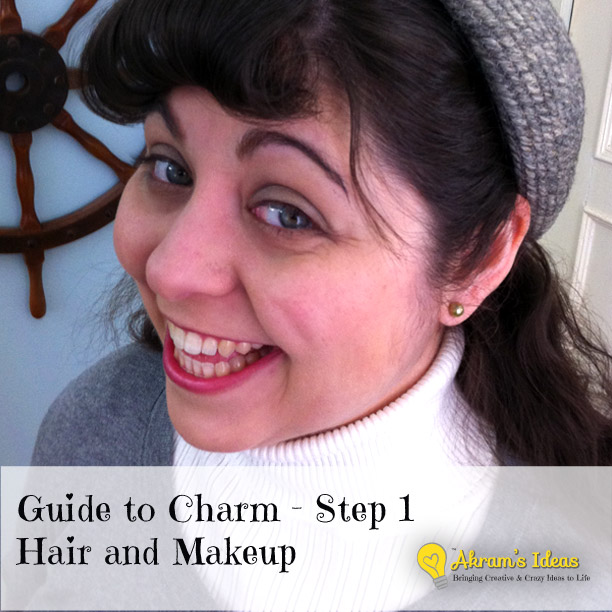Akram's Ideas: Guide to Charm Step 1 - Hair and Makeup