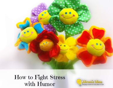How to Fight Stress with Humor