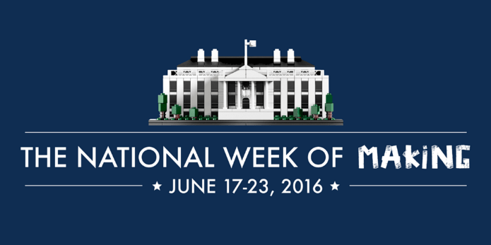 White House - National Week of Making