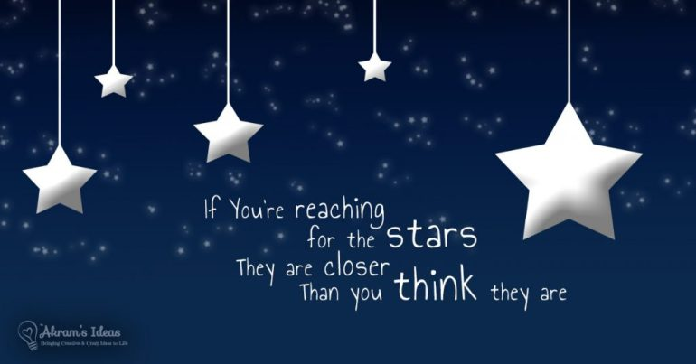 If You are Reaching for the Stars