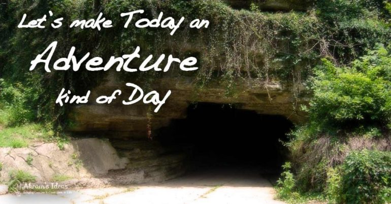 Let's Make Today an Adventure kind of Day