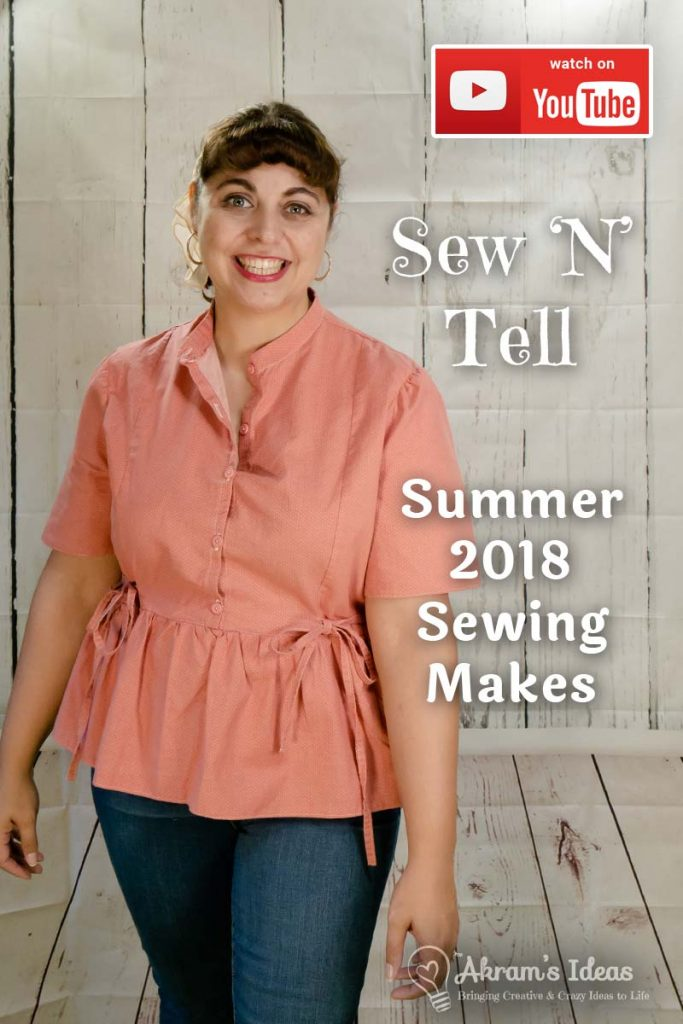 Another Sew 'n' Tell where I share my sewing makes, this time my 2018 summer sewing makes.
