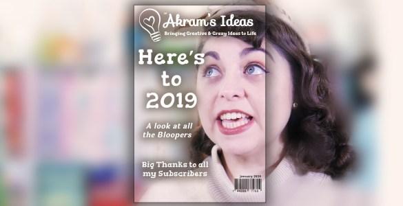 Akram's Ideas: 2019 Bloopers