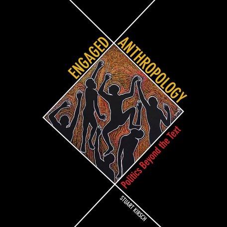 Engaged Anthropology Stuart Kirsch