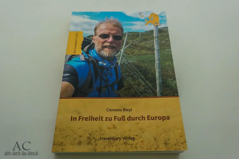 Rezension: Clemens Bleyl – In Freiheit zu Fuß durch Europa