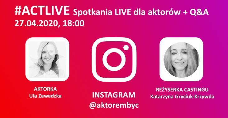 aclive live Instagram reżyser castingu obsady aktorembyc