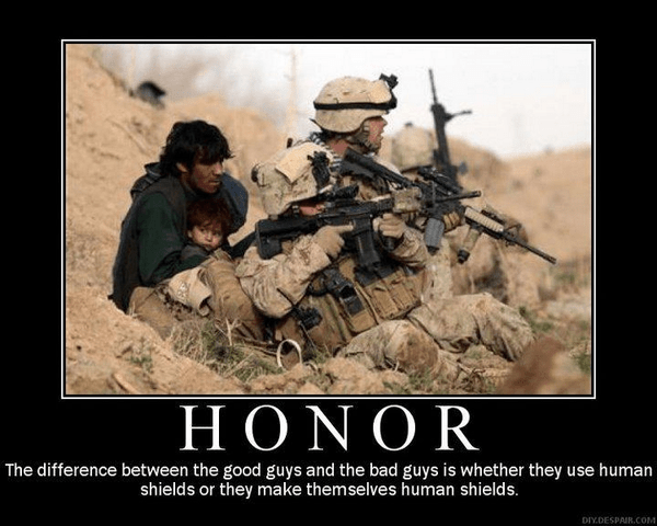 The difference between the good guys and the bad guys is whether they use human shields or they make themselves human shields