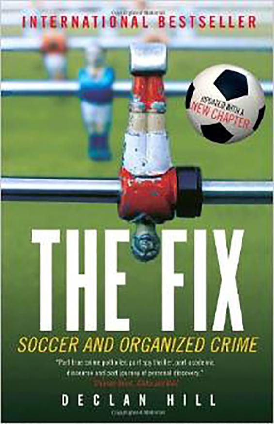 The Fix: Soccer and Organized Crime, karya Declan Hill (2008). Gambar diakses dari http://www.amazon.com/The-Fix-Soccer-Organized-Crime/dp/077104139X