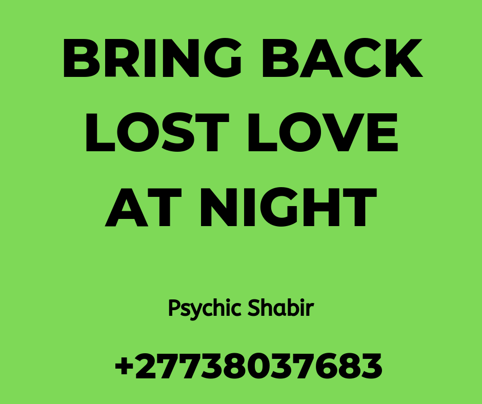 Bring Back Lost Lover At Night | Powerful Love Spells