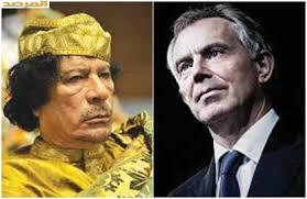كشف محتوى مكالمتَين بين القذافي وبلير في بداية الانتفاضة الليبية