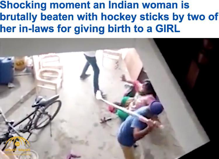 شاهد بالفيديو : لأنها أنجبت بنتاً .. امرأة هندية تتعرض للضرب المبرح من زوجها وشقيقه