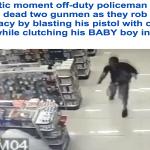 شاهد  : شرطي يحمل طفل و يطلق النار على لصّين حاولا سرقة صيدلية في البرازيل