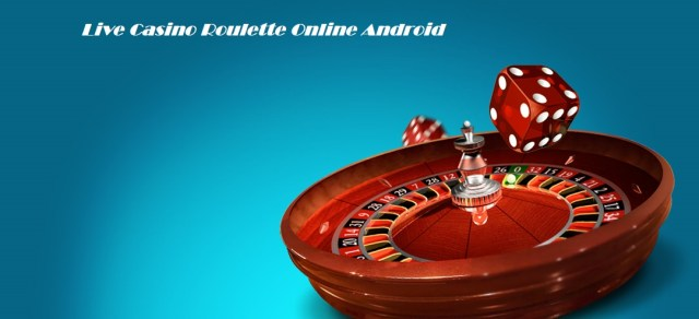 Live Casino Roulette Online Android