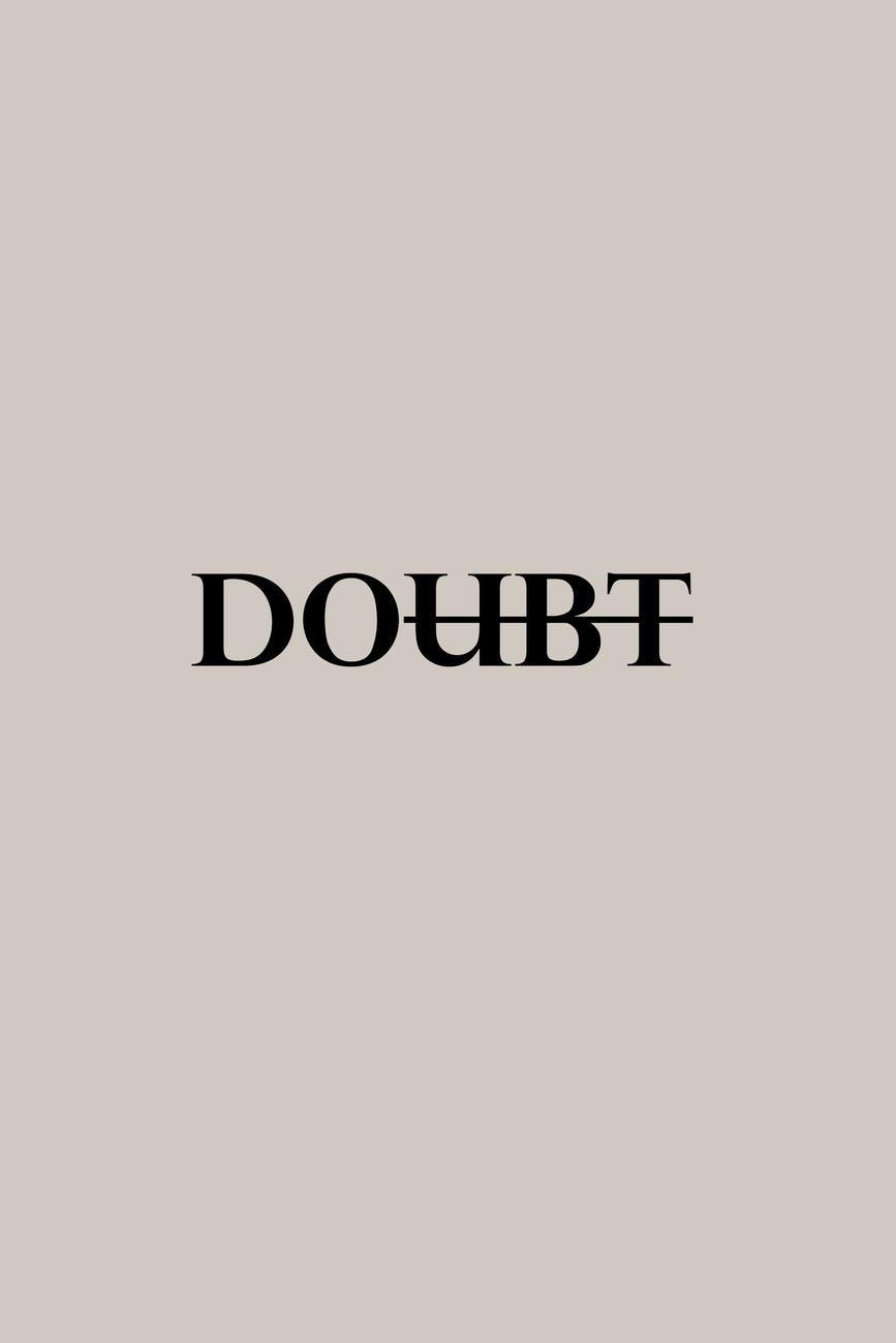motivational simple inscription against doubts