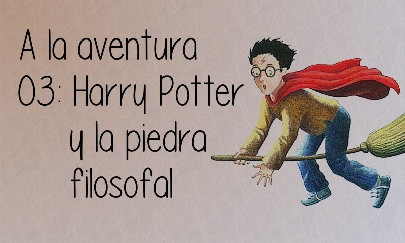 03: Harry Potter y la piedra filosofal