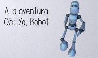 05: Yo, Robot