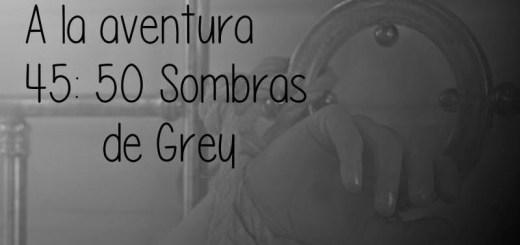 45: 50 Sombras de Grey