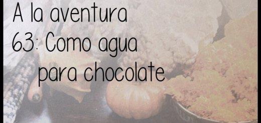 63: Como agua para chocolate