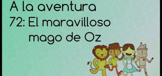 72: El maravilloso mago de Oz