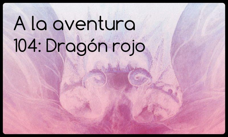 104: Dragón rojo