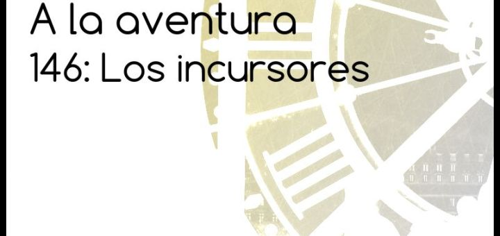 146: Los incursores
