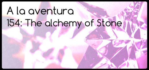 154: The alchemy of stone
